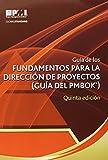 Guía de los fundamentos para la dirección de proyectos / Guide to the Fundamentals of Project Management (Guia Del Pmbok) (Spanish Edition)