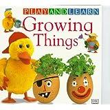 Growing Things (Play & Learn)