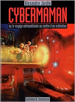 Cybermaman ou le voyage extraordinaire au for Alexandre jardin amazon