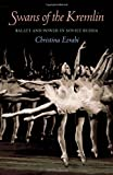 Swans of the Kremlin: Ballet and Power in Soviet Russia (Pitt Russian East European)