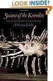 Swans of the Kremlin: Ballet and Power in Soviet Russia (Pitt Russian East European)