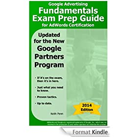 Google Advertising Fundamentals Exam Prep Guide for AdWords Certification (2014 SearchCerts.com Exam Prep Series) (English Edition)