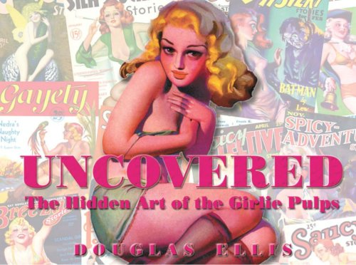 Uncovered: The Hidden Art Of The Girlie Pulp PDF