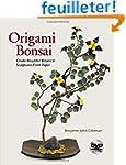 Origami Bonsai: Create Beautiful Bota...