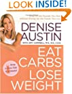 Eat Carbs, Lose Weight: Drop All the Pounds You Want without Giving Up the Foods You Love