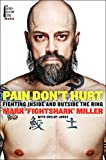 Pain Don't Hurt: Fighting Inside and Outside the Ring