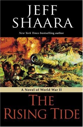 The Rising Tide: A Novel of World War II, JEFF SHAARA