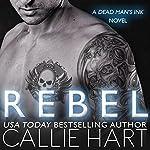 Rebel: Dead Man's Ink, Book 1 | Callie Hart