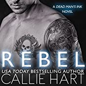 Rebel: Dead Man's Ink, Book 1 | Callie Hart