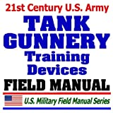 echange, troc Department of Defense - 21st Century U.S. Army Tank Gunnery Training Devices and Usage Strategies (FM 17-12.7): Abrams Tank (M1/M1A1) Targeting Simulat