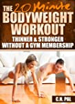 The 20 Minute Bodyweight Workout: Thi...
