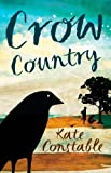 Crow Country (174237395X) by Constable, Kate