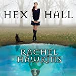 Hex Hall: Hex Hall Series, Book 1 (       UNABRIDGED) by Rachel Hawkins Narrated by Cris Dukehart