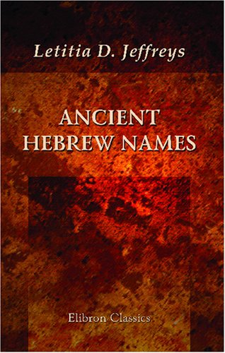 Ancient Hebrew Names: Notes On Significance & Historic Value front-770622