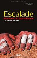 Escalade, blessures et traumatismes : Les prévenir, les guérir