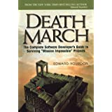 Death March: The Complete Software Developer's Guide to Surviving 'Mission Impossible' Projects (Yourdon Computing Series) ~ Edward Yourdon