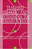 img - for Teach Speak & Listen in Primary School book / textbook / text book