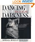 Dancing Into Darkness: Butoh, Zen, an...