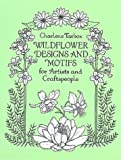 Wildflower Designs and Motifs for Artists and Craftspeople (Dover Pictorial Archive Series)