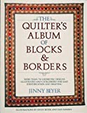 The Quilter's Album of Blocks and Borders: More than 750 Geometric Designs Illustrated and Categorized for Easy Identification and Drafting (0914440926) by Beyer, Jinny