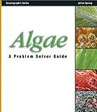 Algae: A Problem Solver Guide (Oceanographic Series)