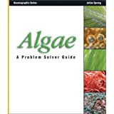Algae: A Problem Solver Guide (Oceanographic Series) ~ Julian Sprung