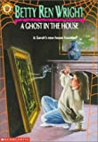 A Ghost In The House (0590436031) by Wright, Betty Ren