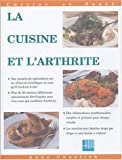 La cuisine et l'arthrite : Plus de 50 recettes simples, savoureuses et nutritives pour les personnes souffrant d'arthrite