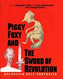 img - for Piggy Foxy and the Sword of Revolution: Bolshevik Self-Portraits (Annals of Communism Series) book / textbook / text book