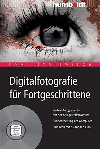 Digitalfotografie-fr-Fortgeschrittene-Perfekt-fotografieren-mit-der-Spiegelreflexkamera-Bildbearbeitung-am-Computer