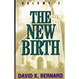 The New Birth: Volume 2 ~ David K. Bernard