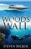 Wood's Wall (Mac Travis Adventure Thrillers Book 3)