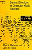img - for Current Directions in Computer Music Research (System Development Foundation Benchmark Series) book / textbook / text book