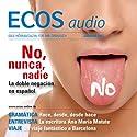 ECOS audio - La doble negación en español 1/2012: Spanisch lernen Audio - Die Verneinung Hörbuch von  div. Gesprochen von:  div.