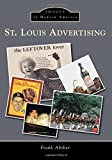 St  Louis Advertising (Images of Modern America)