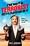 Im Not a Terrorist, But Ive Played One On TV: Memoirs of a Middle Eastern Funny Man