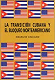 img - for La Transici n Cubana y el 'Bloqueo' Norteamericano (Spanish Edition) book / textbook / text book