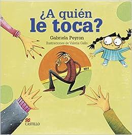 Quien le Toca? (La Otra Escalera) (Spanish Edition): Gabriela Peyron
