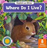 img - for Where Do I Live?: Includes Easy-to-download E-book & Activities (Smithsonian Explore and Grow) Wher book / textbook / text book