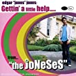 Gettin' A Little Help... From 'the Joneses'