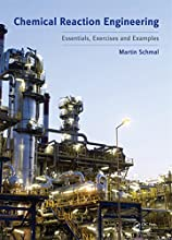 Chemical Reaction Engineering Essentials Exercises and Examples