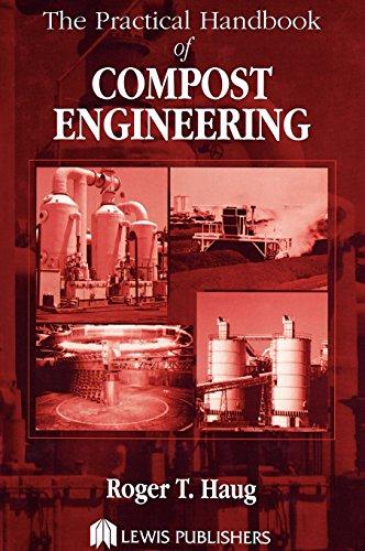 The Practical Handbook of Compost Engineering, by Roger Tim Haug