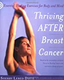 Sherry Lebed Davis Thriving After Breast Cancer: Essential Healing Exercises for Body and Mind