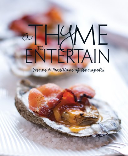 A Thyme to Entertain by The Junior League of Annapolis, Inc.