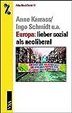 Europa: lieber sozial als neoliberal. (AttacBasisTexte 11)