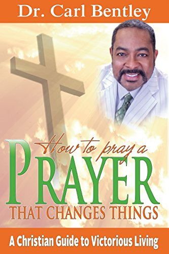 prayer-that-changes-things-a-christian-guide-to-victorious-living-english-edition