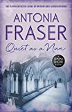 Lady Antonia Fraser Quiet as a Nun: A Jemima Shore Mystery