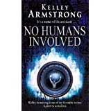 No Humans Involved: Number 7 in series (Otherworld)by Kelley Armstrong