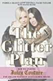 img - for The Glitter Plan: How We Started Juicy Couture for $200 and Turned It into a Global Brand book / textbook / text book