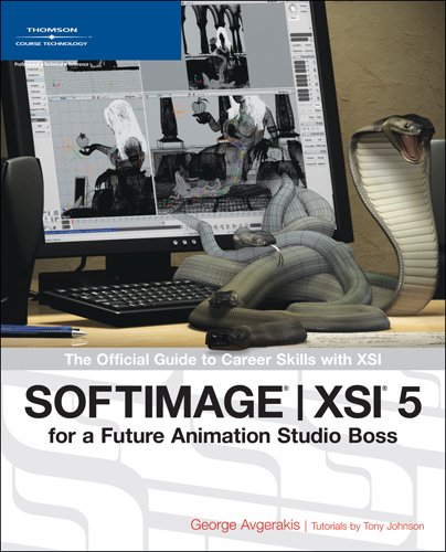 SOFTIMAGE XSI for a Future Animation Studio Boss: The Official Guide to Career Skills with XSI